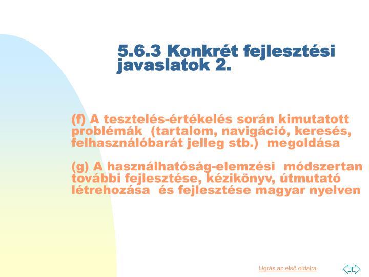 5.6.3 Konkrét fejlesztési javaslatok 2.
