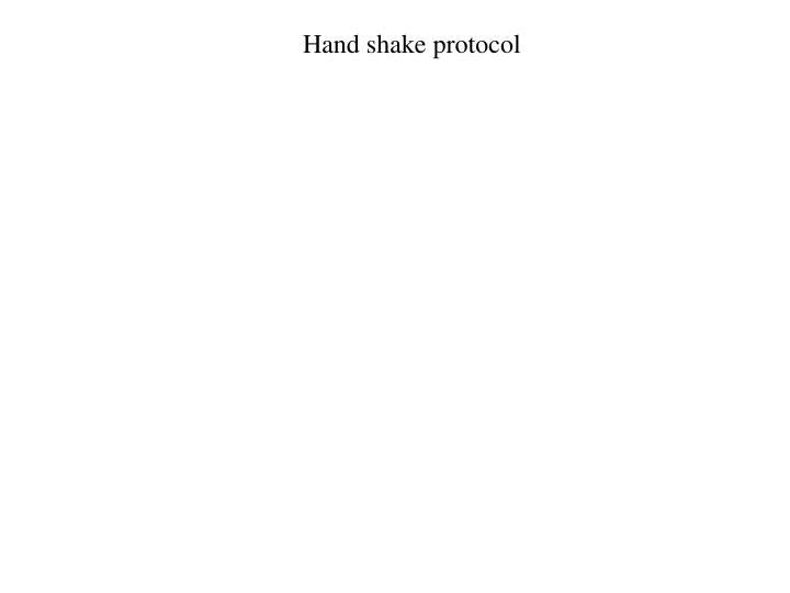 Hand shake protocol
