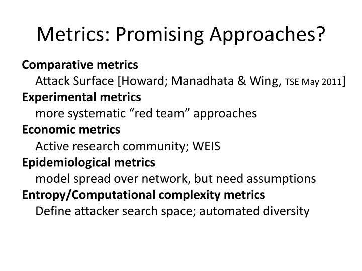 Metrics: Promising Approaches?