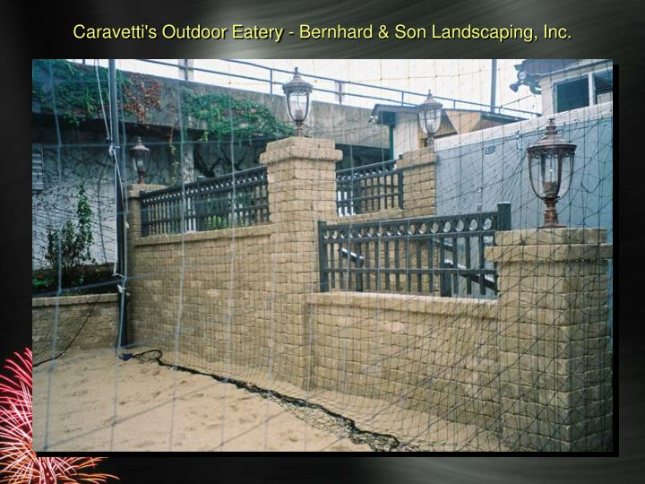 Caravetti's Outdoor Eatery - Bernhard & Son Landscaping, Inc.