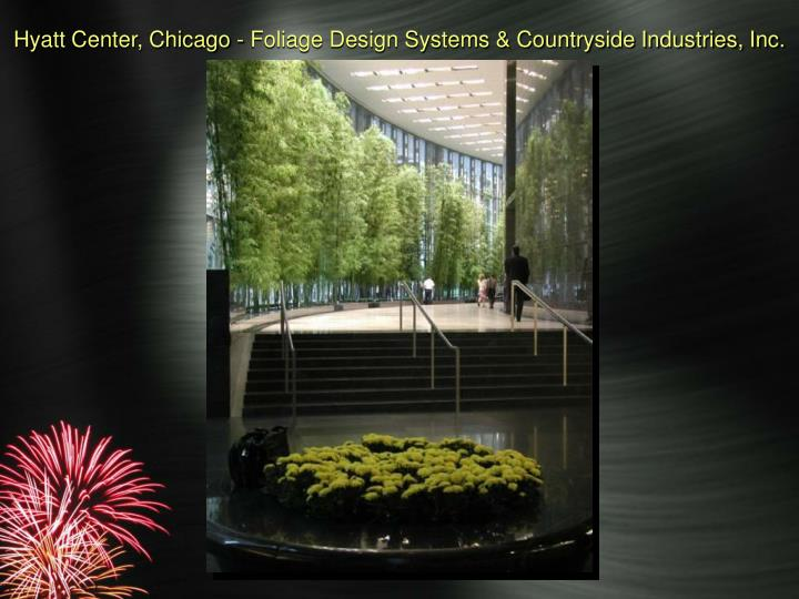 Hyatt Center, Chicago - Foliage Design Systems & Countryside Industries, Inc.