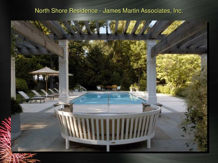 North Shore Residence - James Martin Associates, Inc.