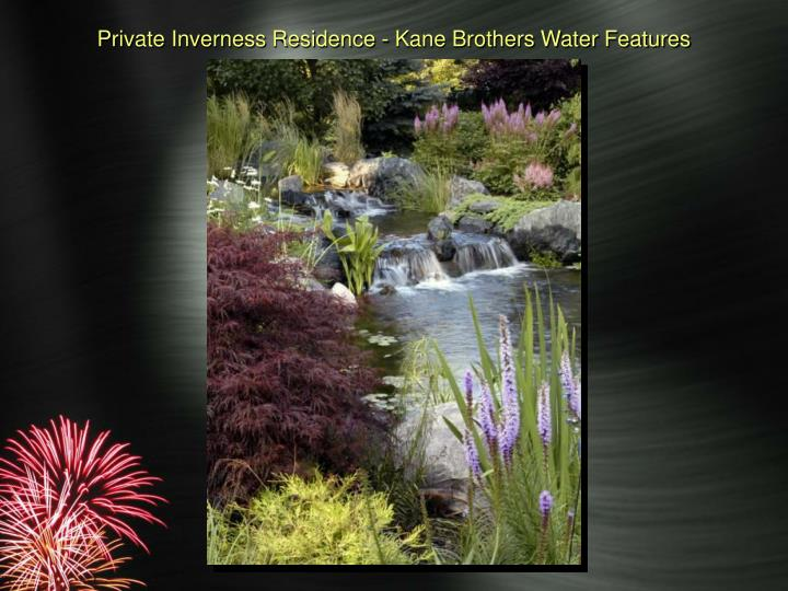 Private Inverness Residence - Kane Brothers Water Features