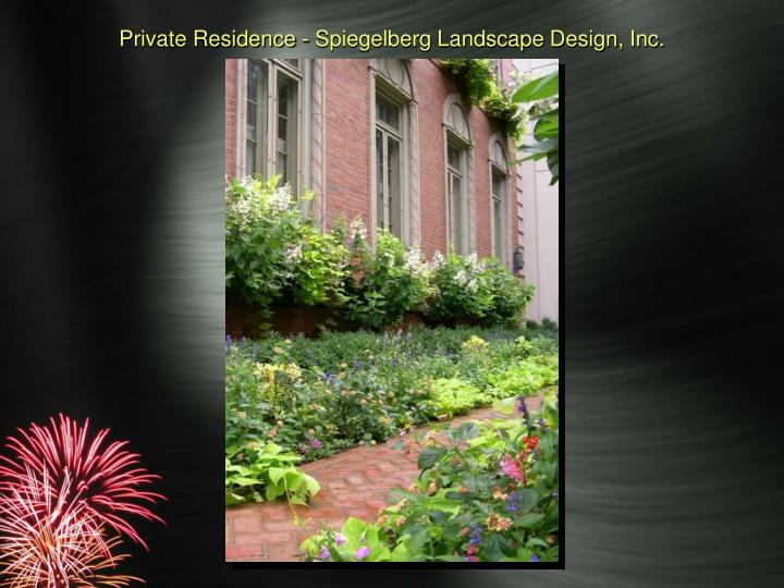 Private Residence - Spiegelberg Landscape Design, Inc.