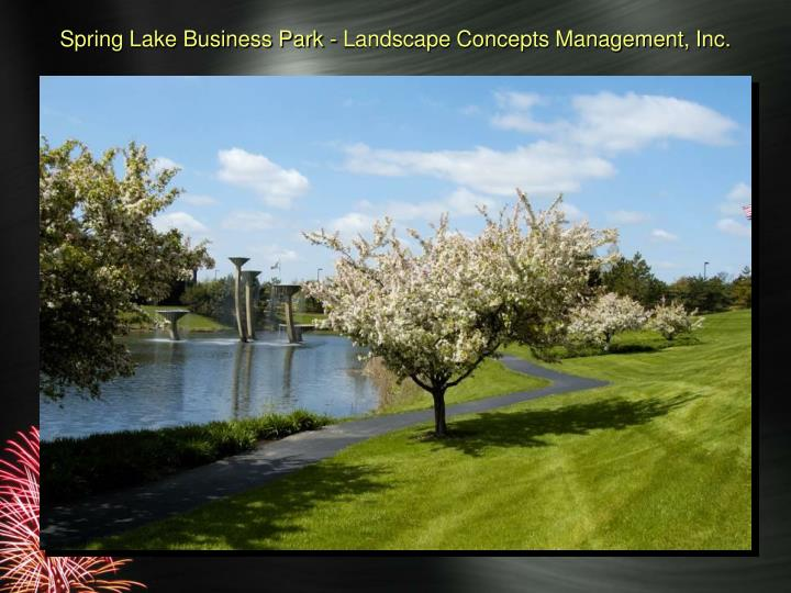 Spring lake business park landscape concepts management inc