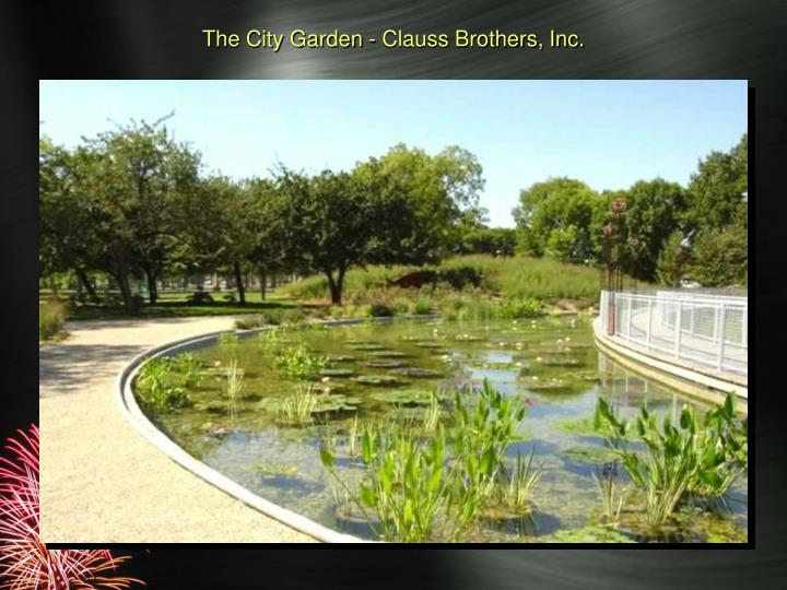 The City Garden - Clauss Brothers, Inc.