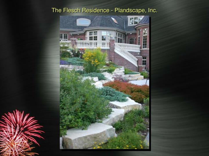 The Flesch Residence - Plandscape, Inc.