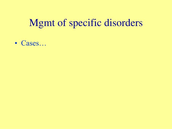 Mgmt of specific disorders