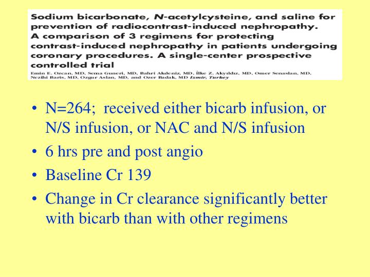 N=264;  received either bicarb infusion, or N/S infusion, or NAC and N/S infusion