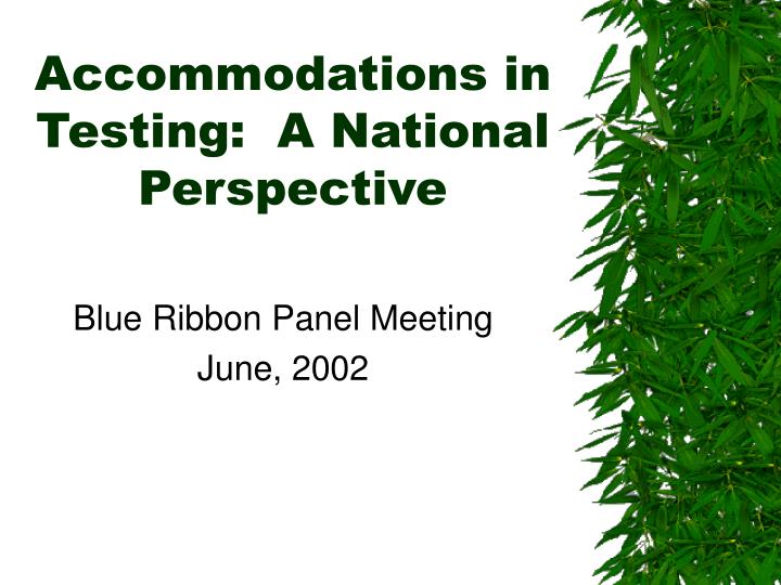 Accommodations in testing a national perspective