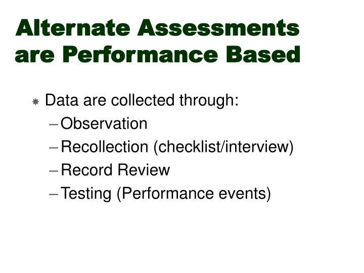 Alternate Assessments are Performance Based