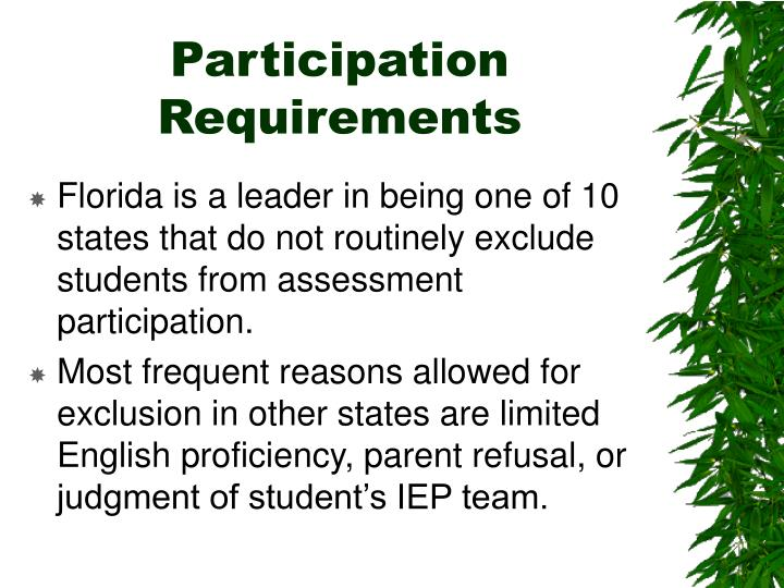 Florida is a leader in being one of 10 states that do not routinely exclude students from assessment participation.