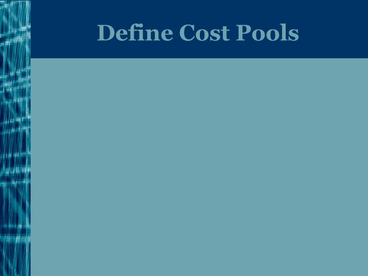 Define Cost Pools