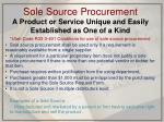 sole source procurement a product or service unique and easily established as one of a kind