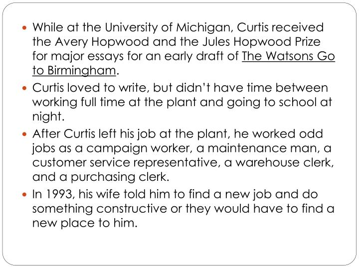 While at the University of Michigan, Curtis received the Avery Hopwood and the Jules Hopwood Prize for major essays for an early draft of