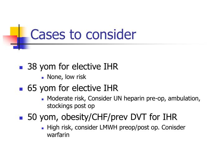 Cases to consider