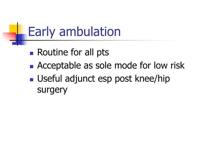 Early ambulation