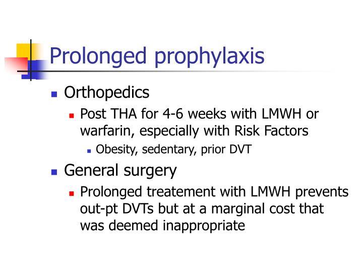Prolonged prophylaxis