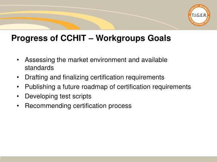 Progress of CCHIT – Workgroups Goals