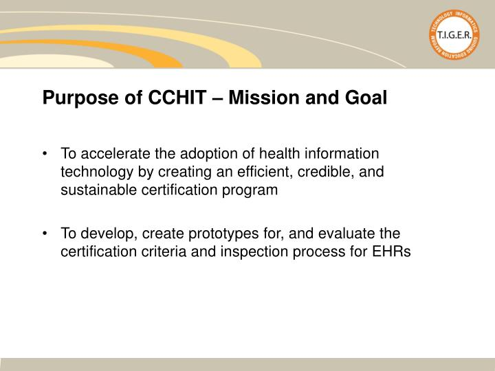 Purpose of CCHIT – Mission and Goal