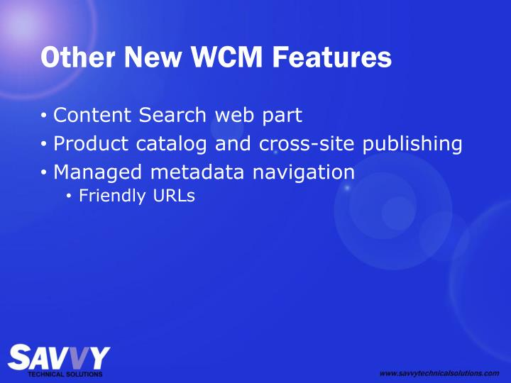Other New WCM Features