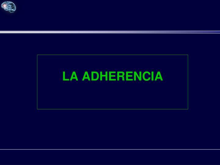 LA ADHERENCIA