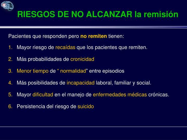 RIESGOS DE NO ALCANZAR la remisión