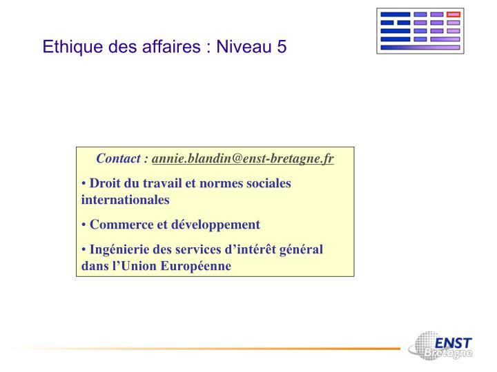 Ethique des affaires : Niveau 5
