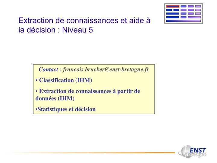 Extraction de connaissances et aide à la décision : Niveau 5