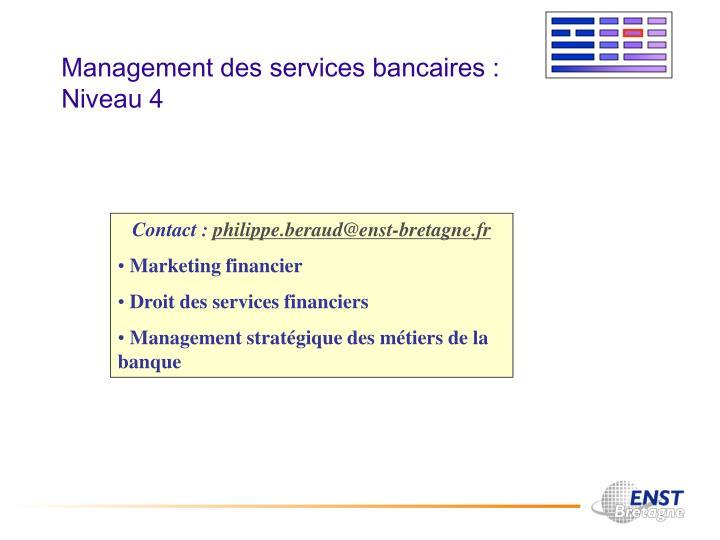 Management des services bancaires : Niveau 4