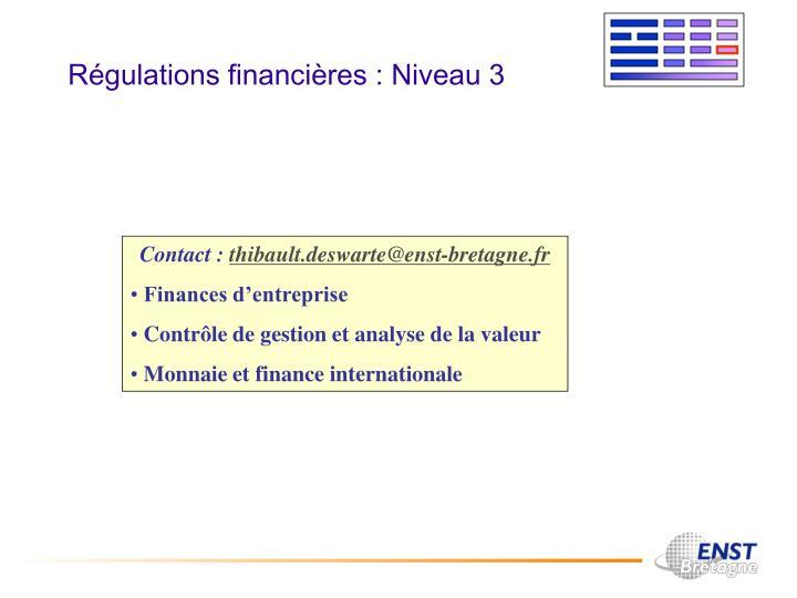 Régulations financières : Niveau 3