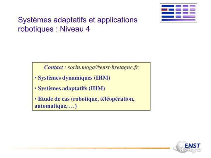 Systèmes adaptatifs et applications robotiques : Niveau 4