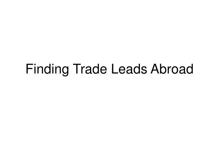 Finding Trade Leads Abroad