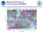 observed tec rays in 12 hour period cosmic