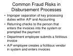 common fraud risks in disbursement processes