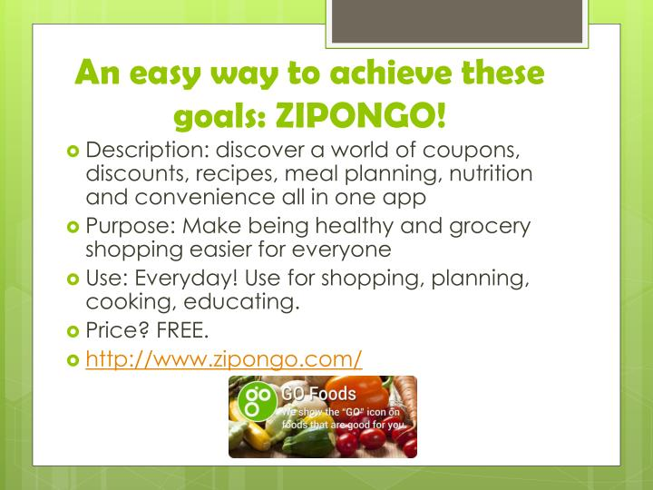 An easy way to achieve these goals: ZIPONGO!