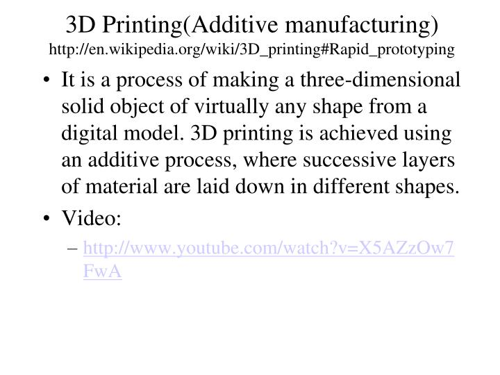 3D Printing(Additive manufacturing)