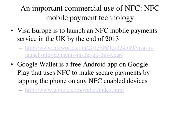 An important commercial use of NFC: NFC mobile payment technology