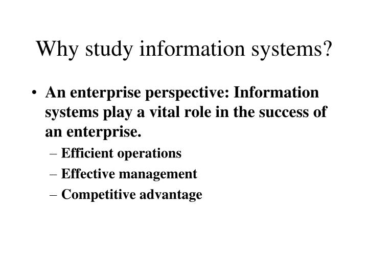 Why study information systems?