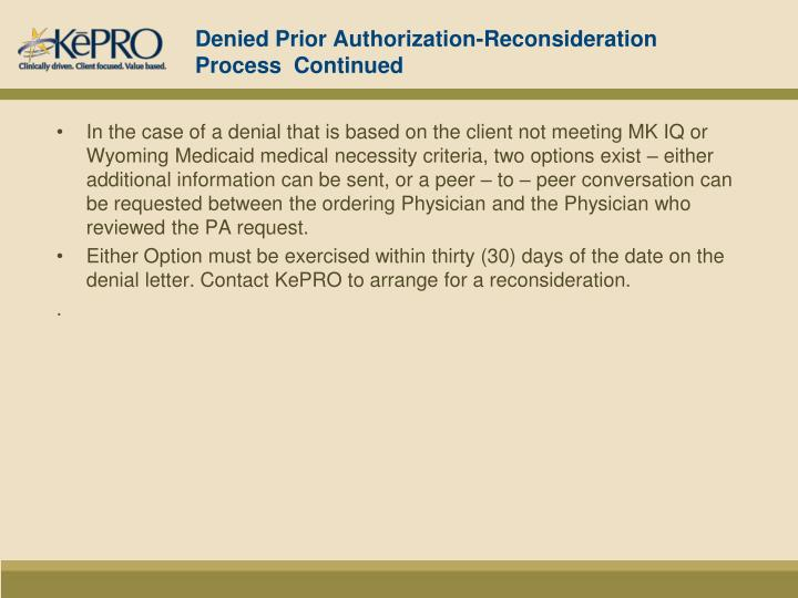 Denied Prior Authorization-Reconsideration Process  Continued