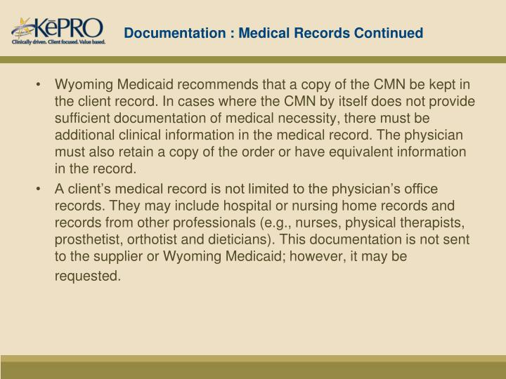 Documentation : Medical Records Continued