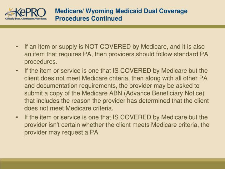 Medicare/ Wyoming Medicaid Dual Coverage Procedures Continued