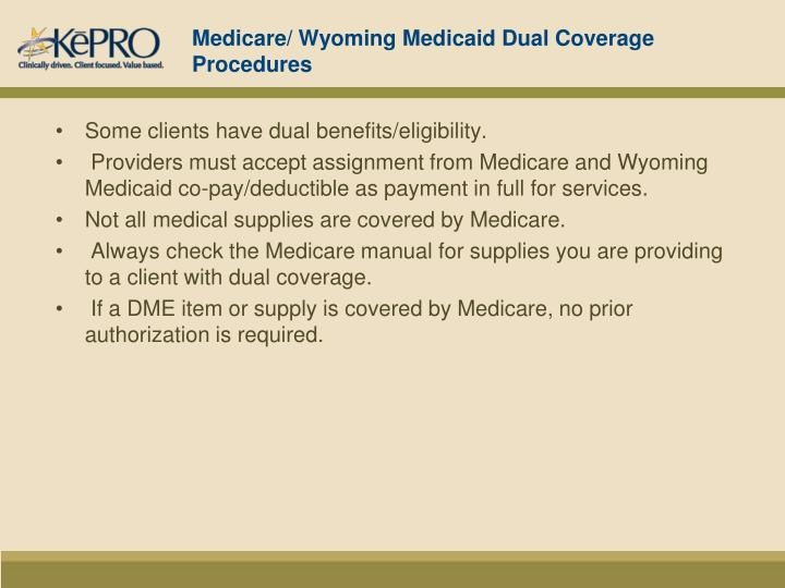 Medicare/ Wyoming Medicaid Dual Coverage Procedures