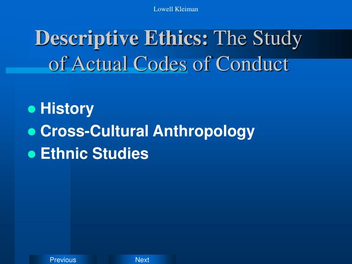 Descriptive ethics the study of actual codes of conduct