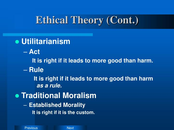 Ethical Theory (Cont.)