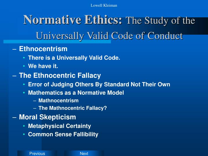 Normative ethics the study of the universally valid code of conduct