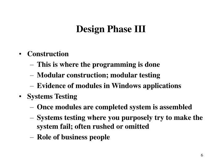 Design Phase III