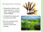 hulkraksed vetikad