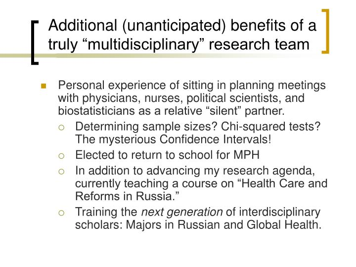 "Additional (unanticipated) benefits of a truly ""multidisciplinary"" research team"