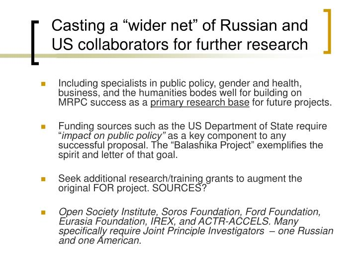 "Casting a ""wider net"" of Russian and US collaborators for further research"